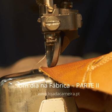 Um dia na Fábrica – PARTE II