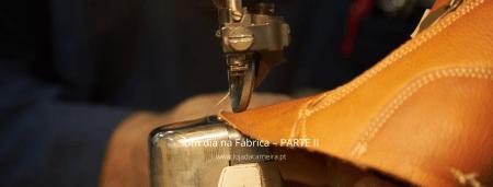 Um dia na Fábrica – PARTE IV